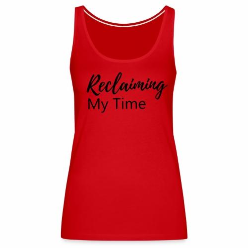 Reclaiming My Time - Women's Premium Tank Top