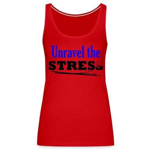 Unravel the Stress - Women's Premium Tank Top