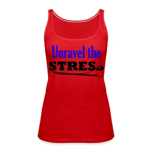 Unravel the Stress - Women's Premium Tank Top