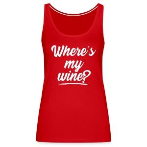 WHERE'S MY WINE - Women's Premium Tank Top