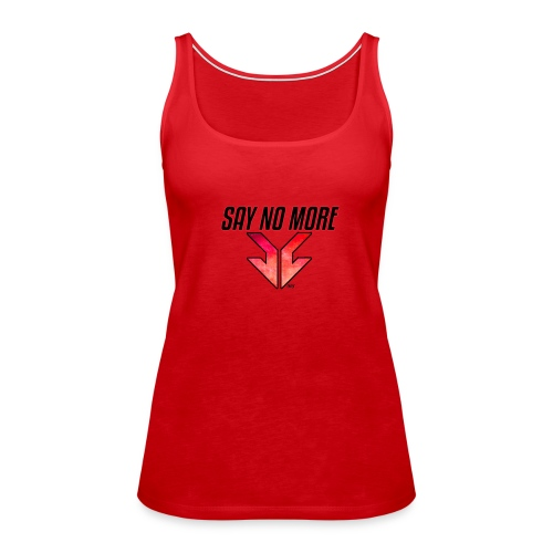 SAY NO MORE APPAREL - Women's Premium Tank Top