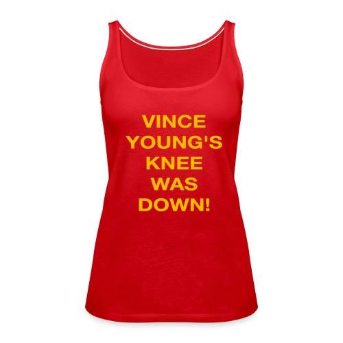 Vince Young's Knee Was Down - Women's Premium Tank Top