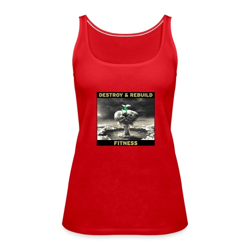 Destroy & Rebuild - Women's Premium Tank Top