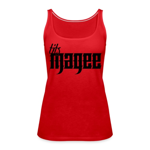 Tits Magee - Women's Premium Tank Top