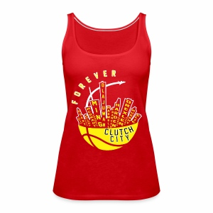 Clutch City Forever - Women's Premium Tank Top