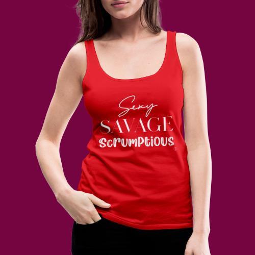 Sexy, savage, scrumptious - Women's Premium Tank Top