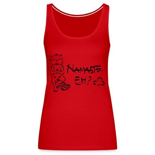 NAMASTE EH (black print) - Women's Premium Tank Top