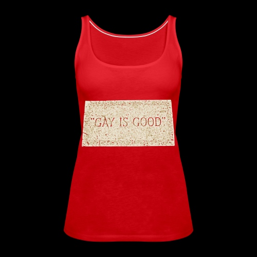 gay is good grave - Women's Premium Tank Top