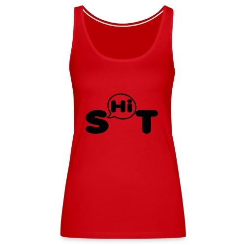 shit t shirt - Women's Premium Tank Top