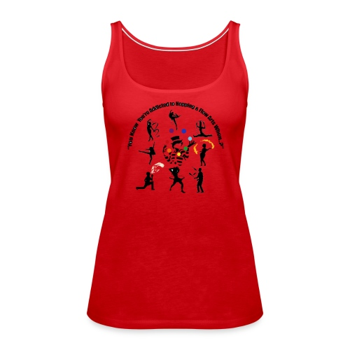 You Know You're Addicted to Hooping & Flow Arts - Women's Premium Tank Top