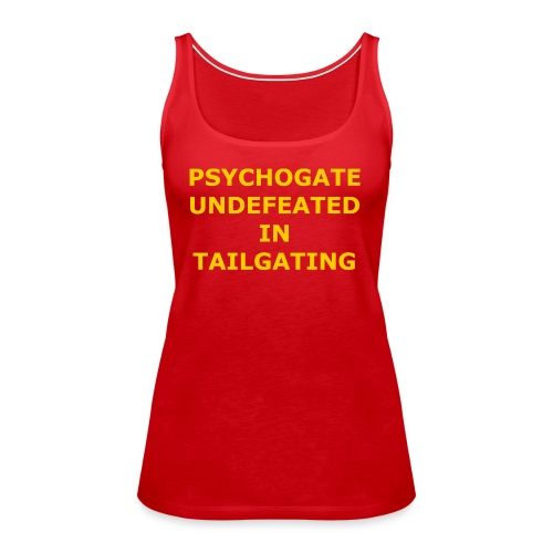 Undefeated In Tailgating - Women's Premium Tank Top