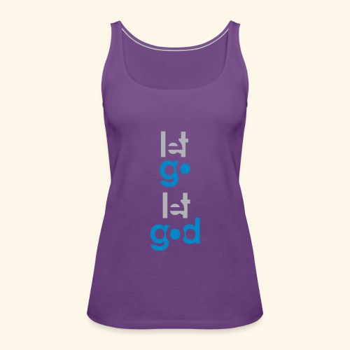 LET GO LET GOD GREY/BLUE #7 - Women's Premium Tank Top