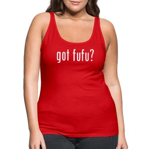 gotfufu-black - Women's Premium Tank Top