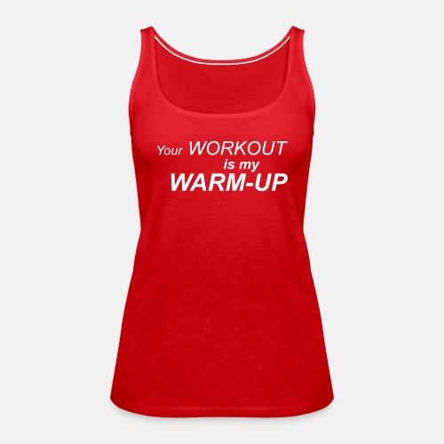 Your workout is my warm up ats