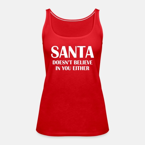 Santa doesn t believe in you either ats