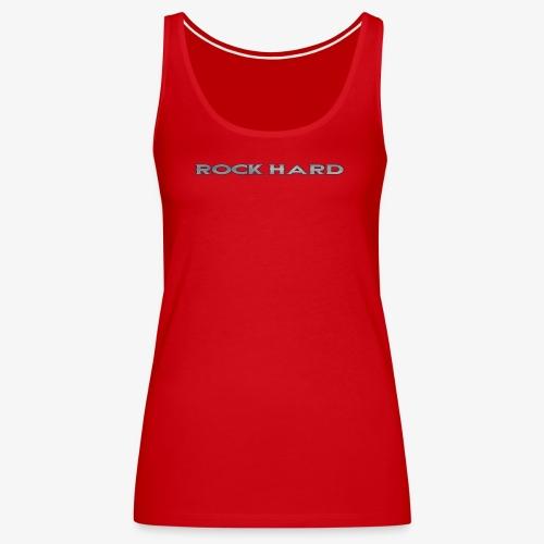 ROCK HARD - Women's Premium Tank Top