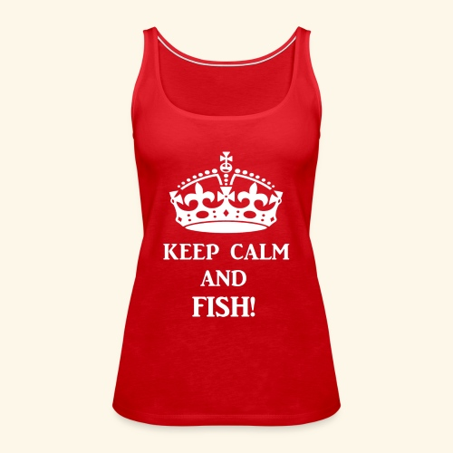 keep calm fish wht - Women's Premium Tank Top