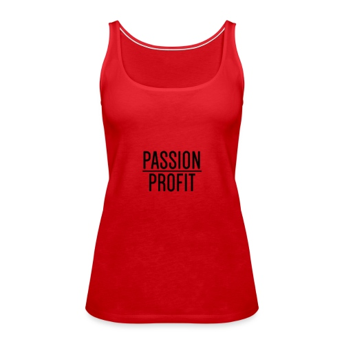 Passion Over Profit - Women's Premium Tank Top