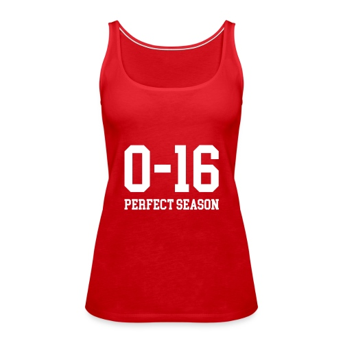 Detroit Lions 0 16 Perfect Season - Women's Premium Tank Top