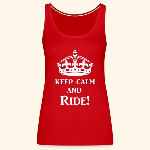 keep calm ride wht - Women's Premium Tank Top
