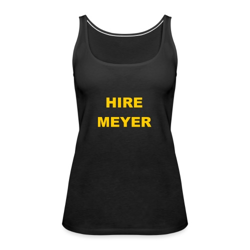 Hire Meyer - Women's Premium Tank Top