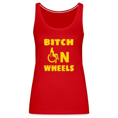 Bitch on wheels, wheelchair humor, roller fun - Women's Premium Tank Top