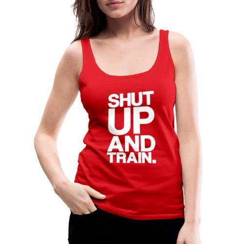Shut Up Gym Motivation - Women's Premium Tank Top