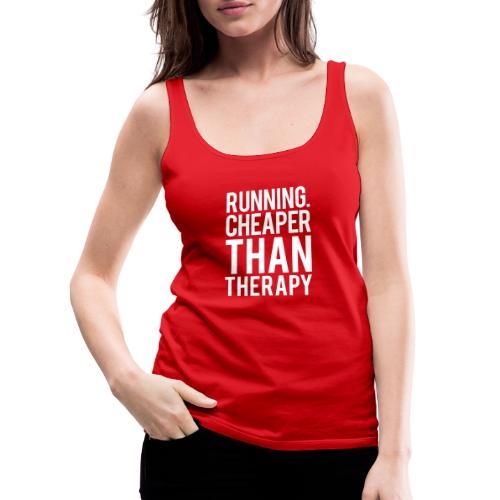 Running cheaper than therapy - Women's Premium Tank Top