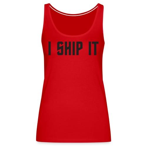 I Ship It Trek Shirt - Women's Premium Tank Top
