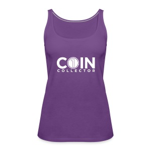 Coin Collector - Women's Premium Tank Top