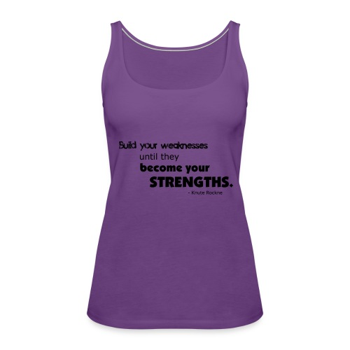 Build Your Weaknesses - Women's Premium Tank Top