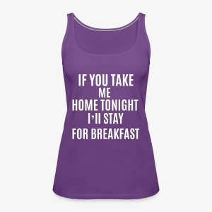 If You Take Me home - Women's Premium Tank Top
