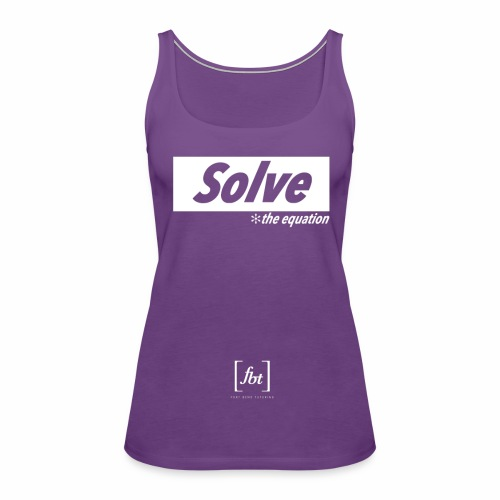 Solve the Equation [fbt] - Women's Premium Tank Top
