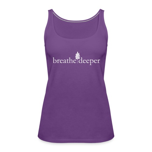 Breathe Deeper - Women's Premium Tank Top