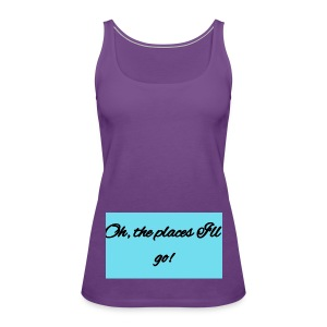Oh, the places I'll go! Blue - Women's Premium Tank Top
