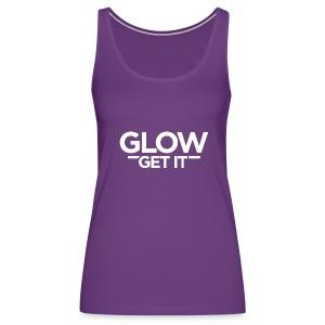 Glow Get It - Women's Premium Tank Top