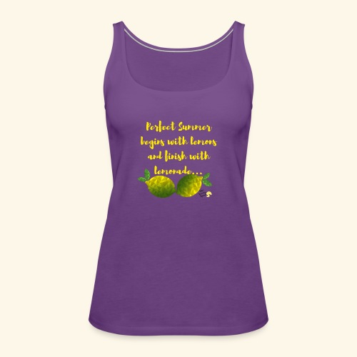 Perfect Summer begins with lemons and finish with - Women's Premium Tank Top