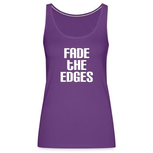 Fade the Edges White - Women's Premium Tank Top