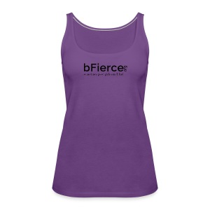 bFierce black3 - Women's Premium Tank Top