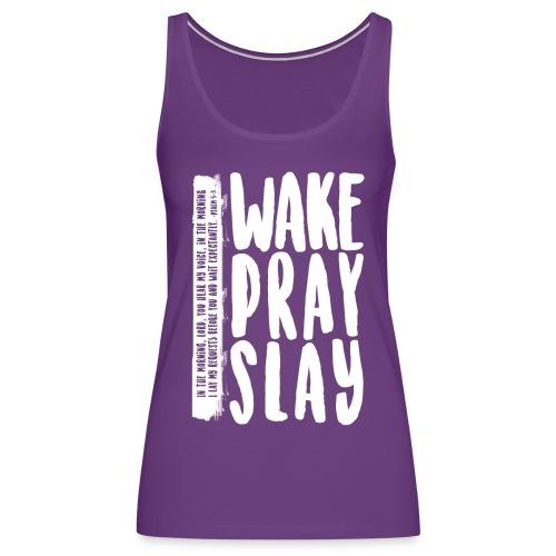 Wake Pray Slay Scripture Tee - Women's Premium Tank Top