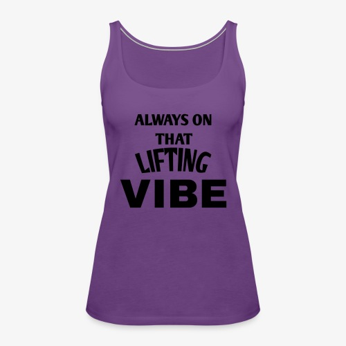 VIBE Lifting apparel - Women's Premium Tank Top
