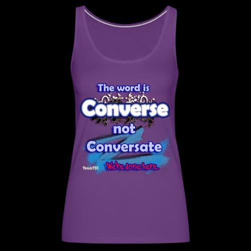 Converse not Conversate - Women's Premium Tank Top