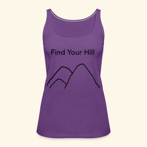 Find Your Hill - Women's Premium Tank Top