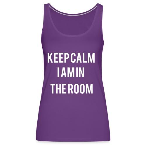 I'm here keep calm - Women's Premium Tank Top