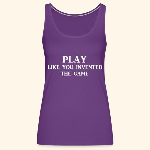 play like game wht - Women's Premium Tank Top