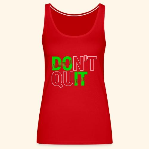 DON'T QUIT #4 - Women's Premium Tank Top