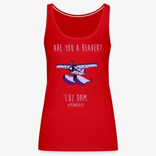 Are you a Beaver? - Women's Premium Tank Top