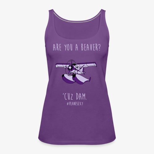 Are you a Beaver? - Women's Premium Tank Top