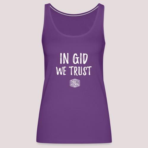 In Gid We Trust - Women's Premium Tank Top