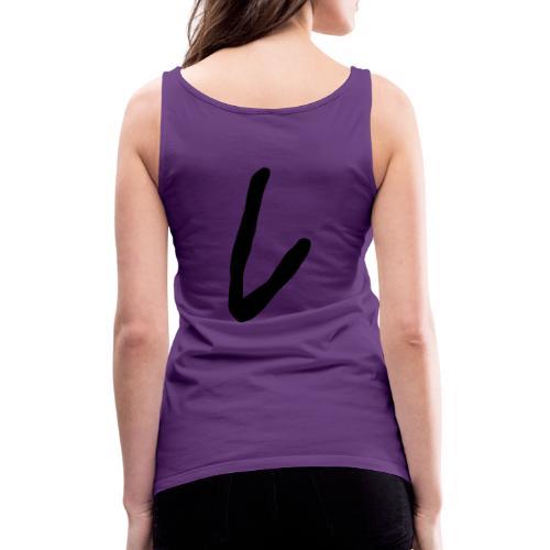 L as in LOYALTY shirt - Women's Premium Tank Top